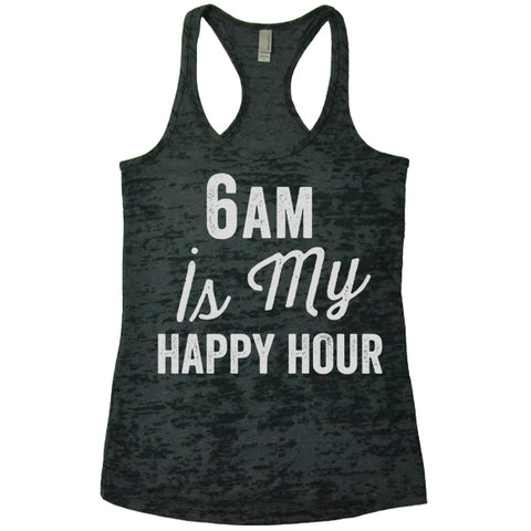 6Am Is My Happy Hour - Racerback