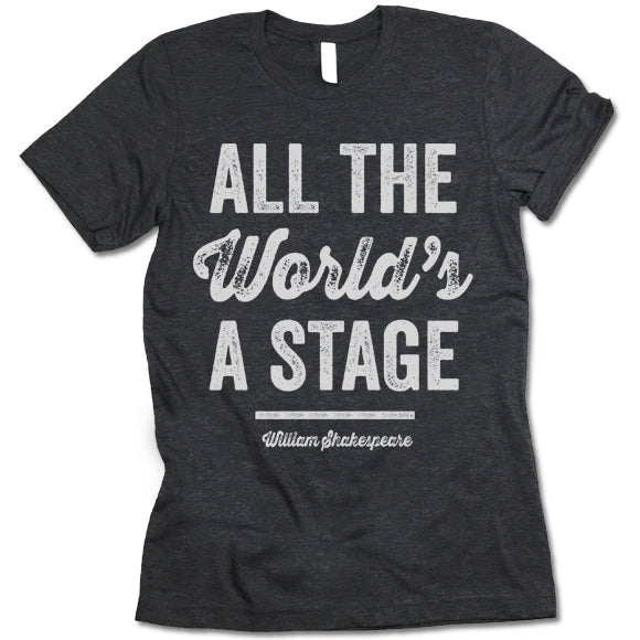 All The World Is A Stage T-shirt