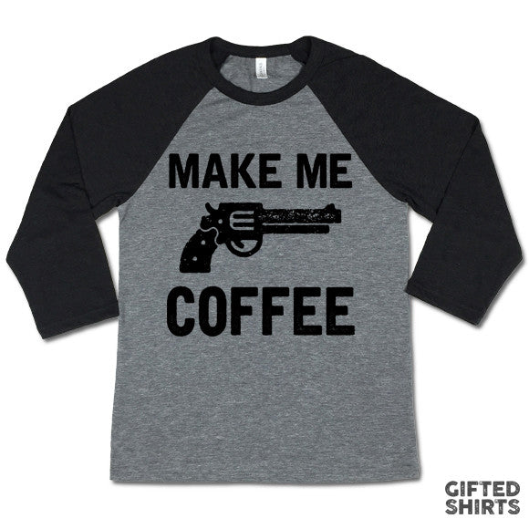 Make Me Coffee Baseball T-shirt