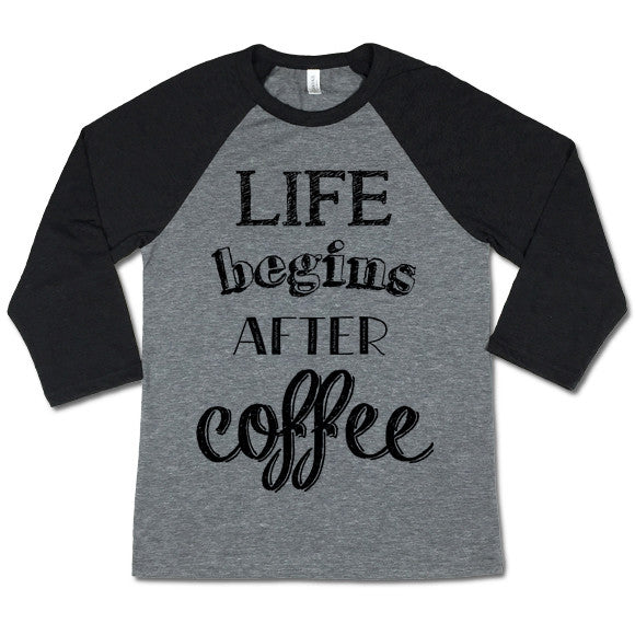 Life Begins After Coffee Baseball T-shirt