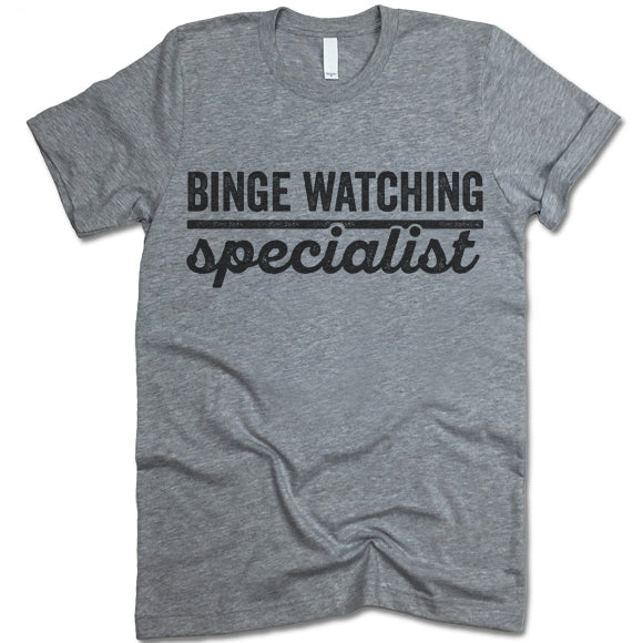 Binge Watching Specialist T Shirt