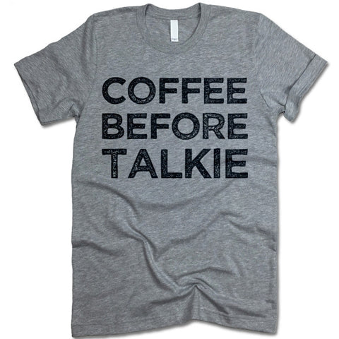 Coffee Before Talkie Crewneck Tee