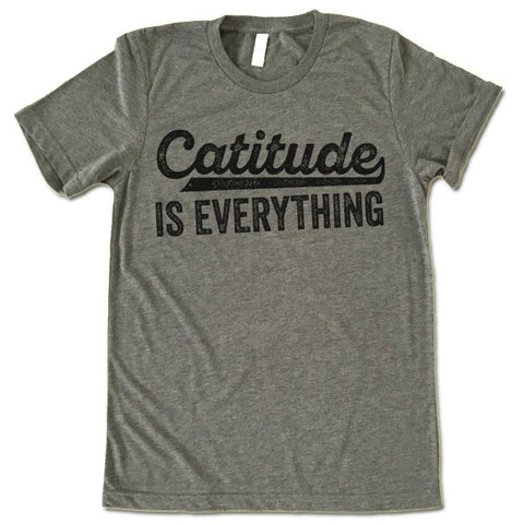 Catitude is Everything T-Shirt