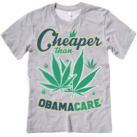 Cheaper Than ObamaCare T-Shirt