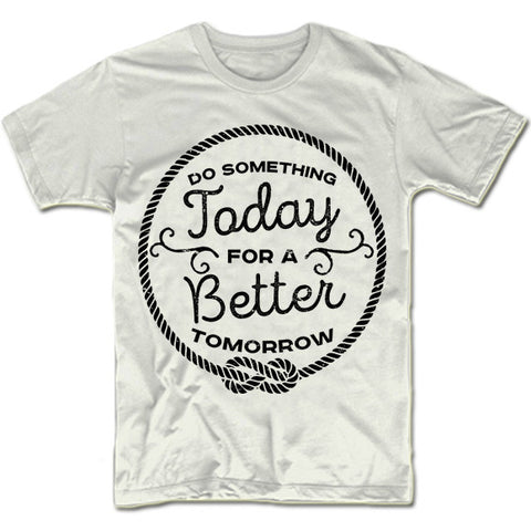 Do Something Today For a Better Tomorrow