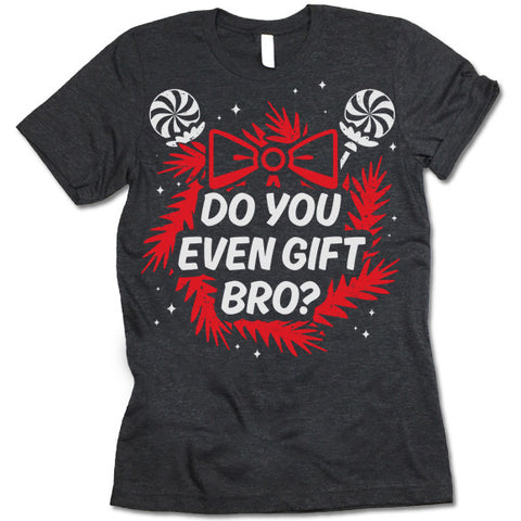 Do You Even Gift Bro? Christmas T-Shirt