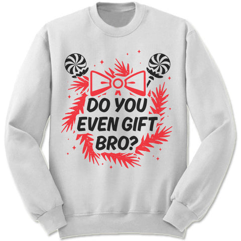Do You Even Gift Bro? Christmas Sweater