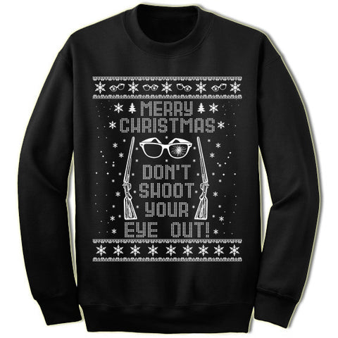 Don't Shoot Your Eye Out Christmas Sweater