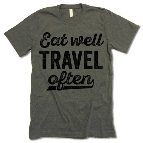 Eat Well Travel Often Shirt