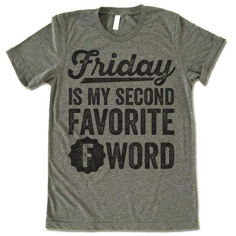 Friday Is My Favorite F Word T-Shirt