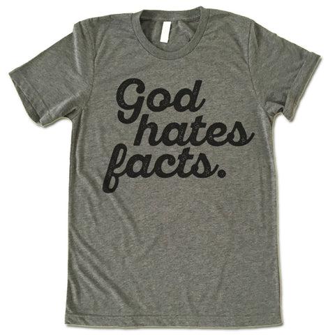 God Hates Facts Shirt