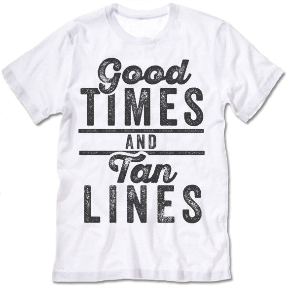 cb258559 Good Times And Tan Lines T-Shirt – Gifted Shirts