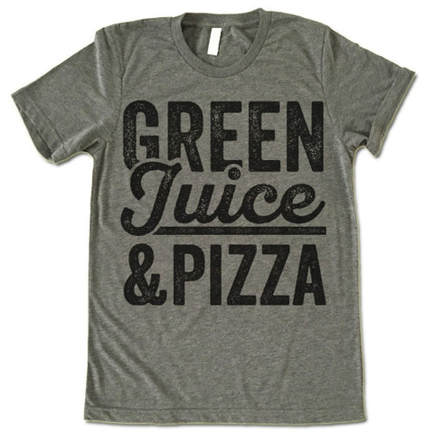 Green Juice & Pizza T-Shirt