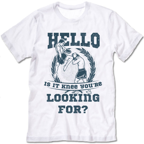 Hello Is It Knee You're Looking For? T Shirt
