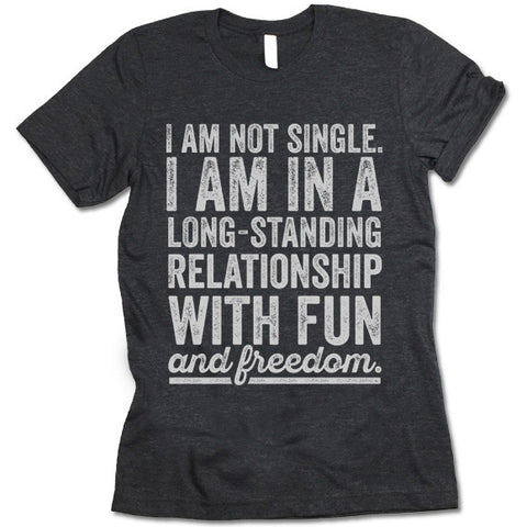 I Am Not Single T-shirt