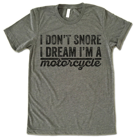 I Don't Snore I Dream I'm A Motorcycle