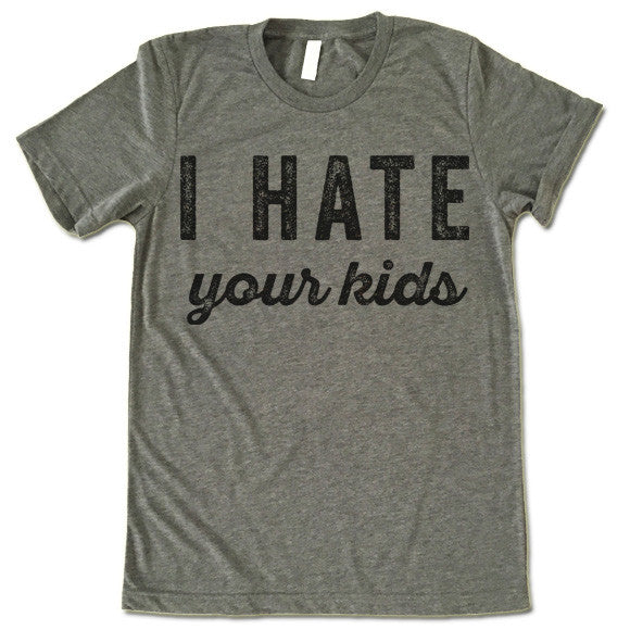 I Hate Your Kids