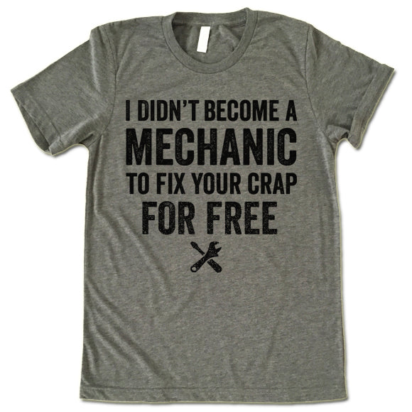 I Didn/'t Become A Mechanic To Fix Your Crap For Free Crewneck Sweatshirt