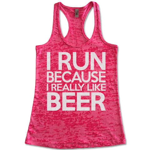 I Run Because I Really Like Beer Racerback Burnout Tank