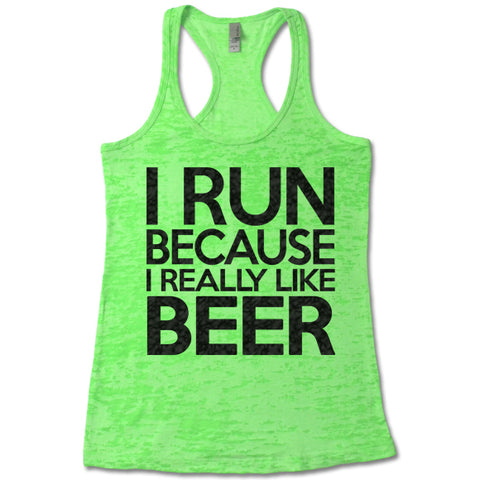 I Run Because I Really Like Beer - Racerback Burnout Tank Top