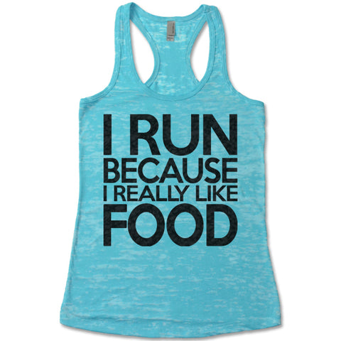 I Run Because I Really Like Food - Racerback Burnout Tank Top