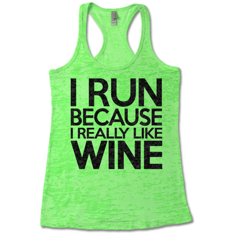 I Run Because I Really Like Wine - Racerback Tank Top