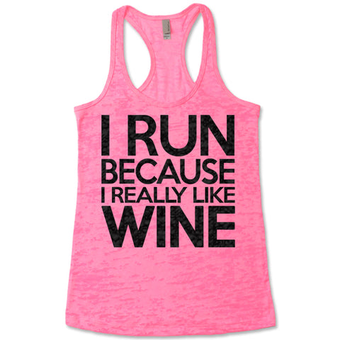 I Run Because I Really Like Wine - Racerback Burnout Tank Top