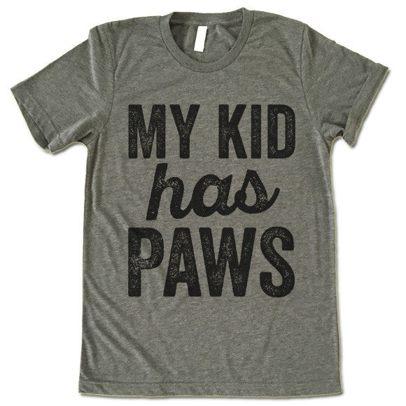 My Kid Has Paws T-Shirt