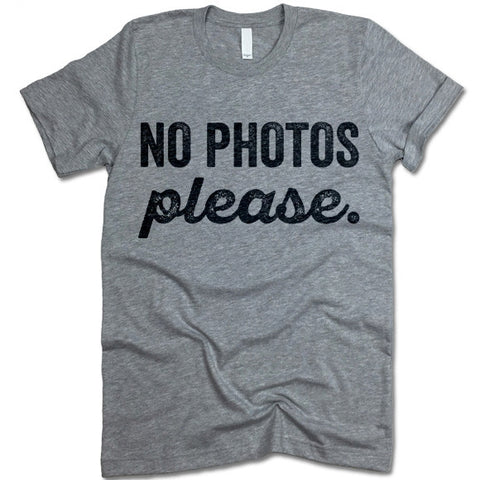 No Photos Please T-Shirt