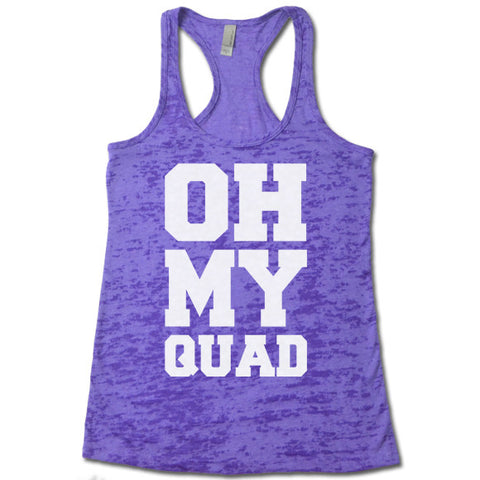 Oh My Quad - Racerback Burnout Tank Top