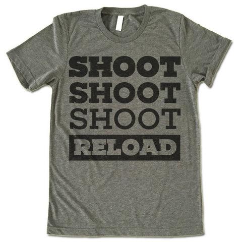 Shoot Shoot Shoot Reload T-Shirt