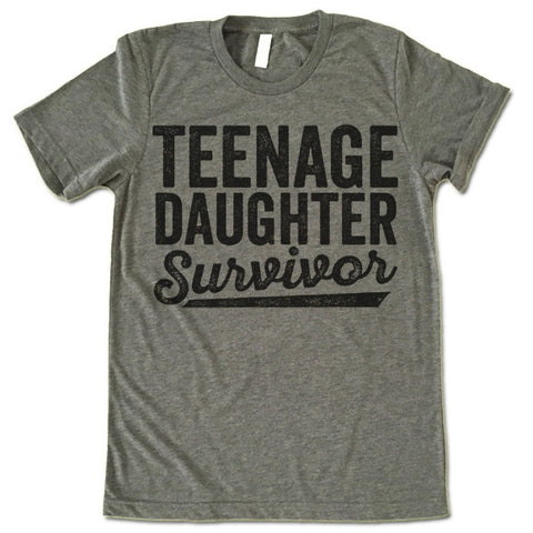Teenage Daughter Survivor T-Shirt