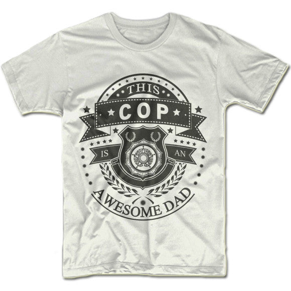 This Cop Is An Awesome Dad Shirt