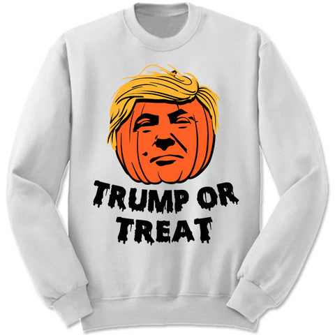 Trump or Treat Sweatshirt
