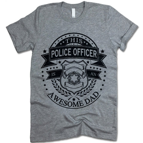 This Police Officer Is An Awesome Dad Shirt