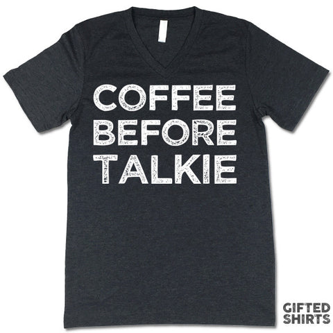 Coffee Before Talkie Unisex V-Neck Shirt