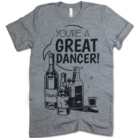 You're A Great Dancer T-Shirt