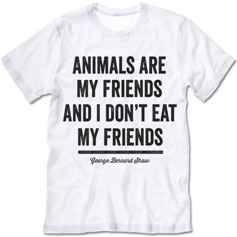 Animals Are My Friends And I Don't Eat My Friends T-Shirt