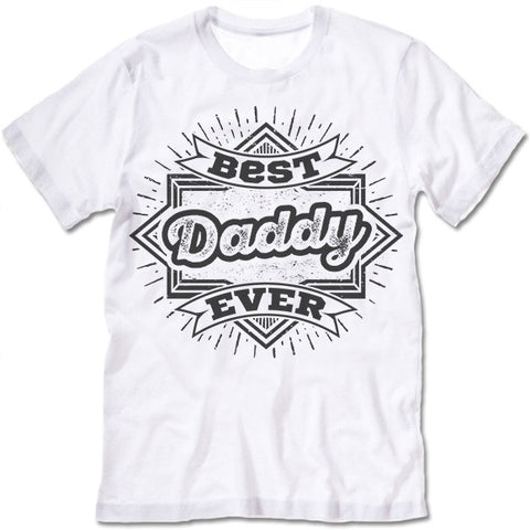 Best Daddy Ever T Shirt