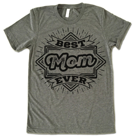 Best Mom Ever T Shirt