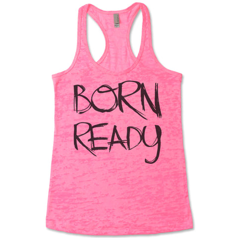 Born Ready - Racerback Burnout Tank Top