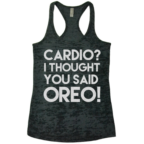 Cardio? I Thought You Said Oreo! Racerback Tank