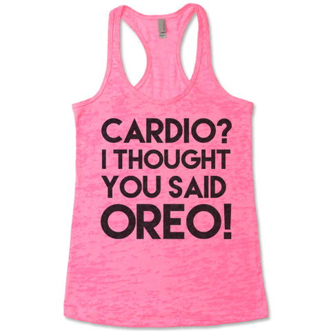 Cardio? I Thought You Said Oreo! - Racerback Burnout Tank Top