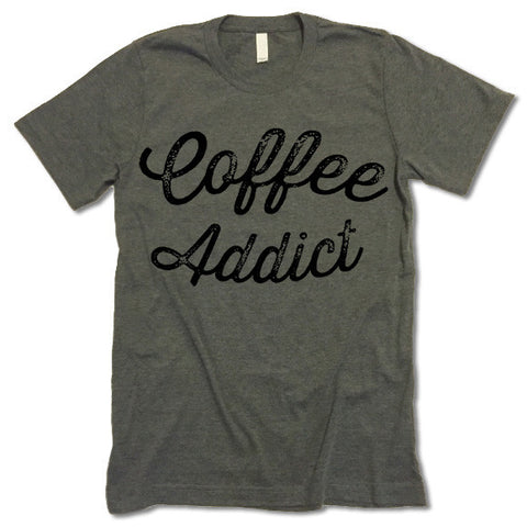 Coffee Addict T Shirt