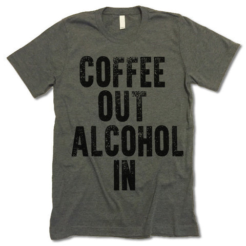 Coffee Out Alcohol In Shirt