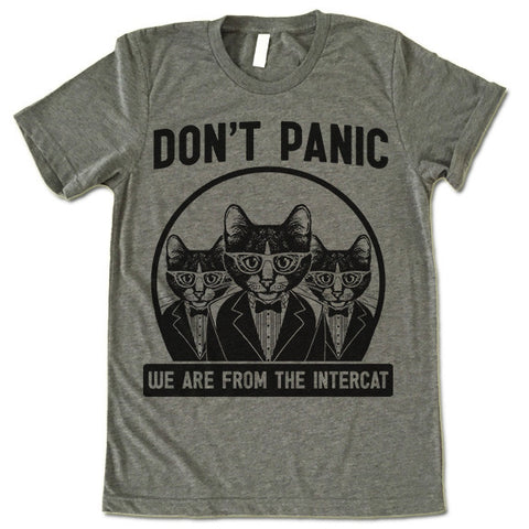 Don't Panic We Are From The Intercat T Shirt