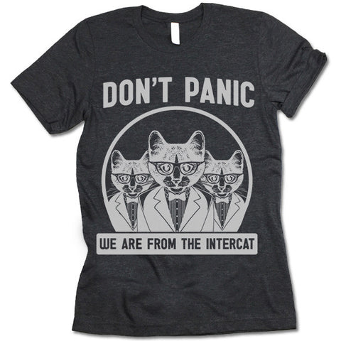 Don't Panic We Are From The Intercat Shirt