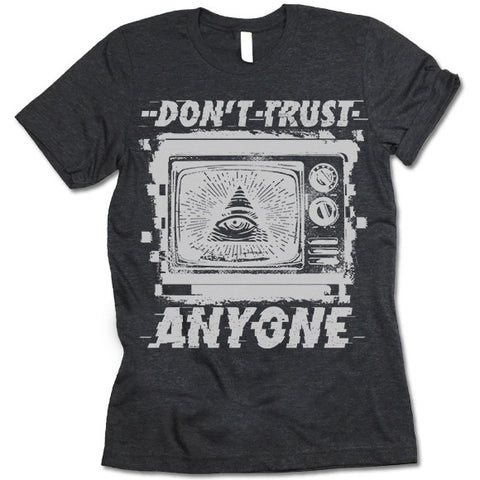 Don't Trust Anyone T Shirt