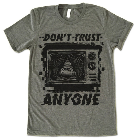 Don't Trust Anyone Shirt
