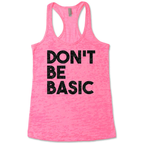 Don't Be Basic Racerback Tank Top
